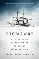 The Stowaway: a young man's extraordinary adventure to Antarctica -