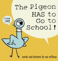 The Pigeon Has to Go to School! -